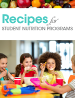 Recipes for Student Nutrition Programs