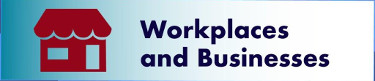 Workplaces and Businesses
